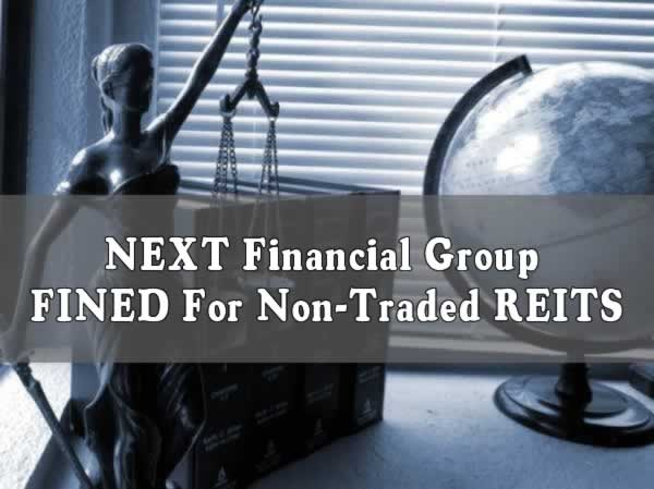 NEXT Financial Group FINED For Non-Traded REITS