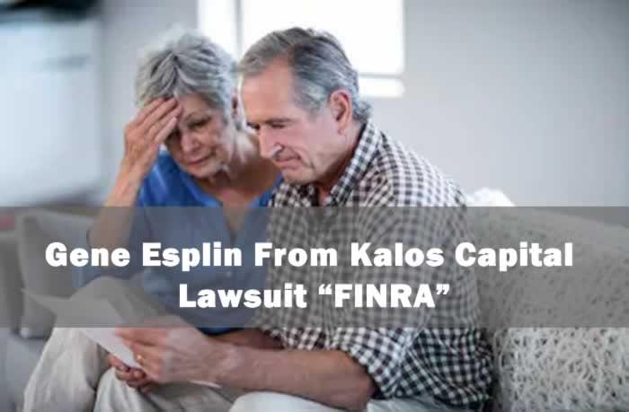 Gene Esplin From Kalos Capital - Lawsuit FINRA