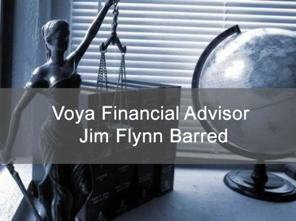 Voya Financial Advisor Jim Flynn Barred