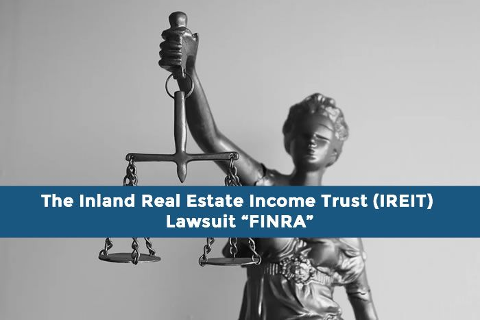 "The Inland Real Estate Income Trust (IREIT) Lawsuit ""FINRA"""