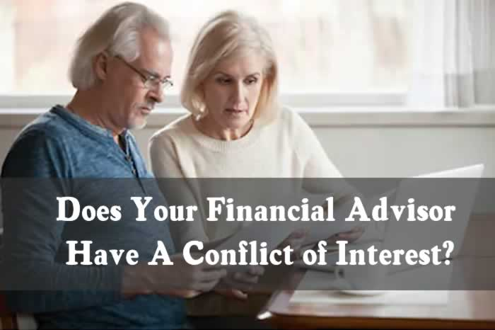 Does Your Financial Advisor Have A Conflict of Interest?