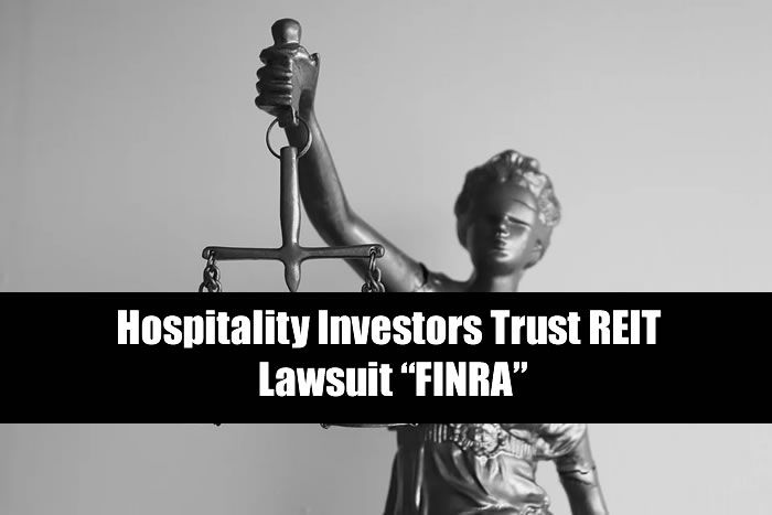 "Hospitality Investors Trust REIT Lawsuit ""FINRA"""