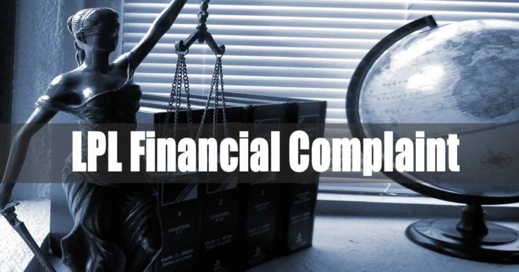 LPL Financial Complaint