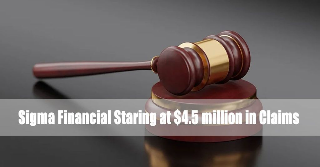 Sigma Financial Staring at $4.5 million in Claims