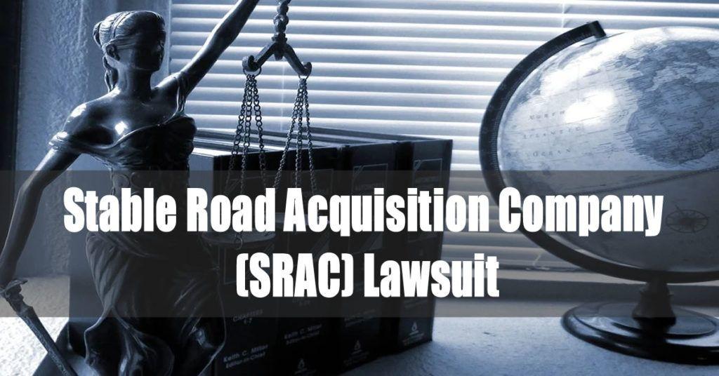 Stable Road Acquisition Company (SRAC) Lawsuit