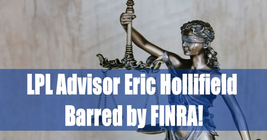 LPL Advisor Eric Hollifield Barred by FINRA
